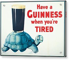 Have A Guinness When You're Tired Acrylic Print