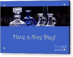 Have A Nice Day Acrylic Print by Randi Grace Nilsberg