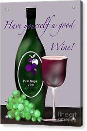 Have A Wine Acrylic Print by Christine Fournier