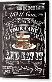Have Your Cake Acrylic Print