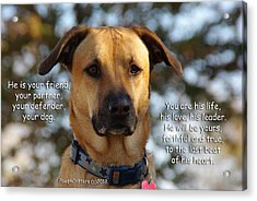 He Is Your Friend You Are His Life Acrylic Print