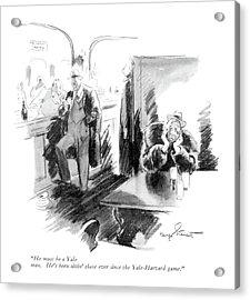 He Must Be A Yale Man. He's Been Sittin' Acrylic Print by Kemp Starrett