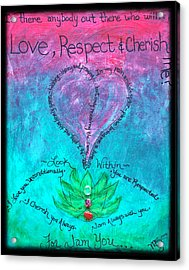 Healing Art - Love Respect And Cherish Me? Acrylic Print