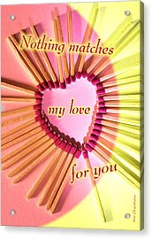 Heart Matches Acrylic Print