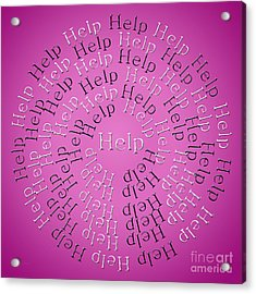 Help 3 Acrylic Print by Andee Design