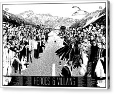 Heroes And Villains Acrylic Print by Donal Murphy