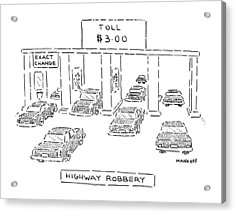 Highway Robbery Acrylic Print by Robert Mankoff