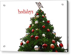 Holidays Acrylic Print by Audreen Gieger-Hawkins