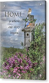 Home Is Where Acrylic Print by Lori Deiter