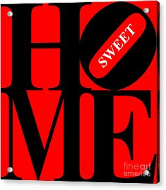 Home Sweet Home 20130713 Black Red White Acrylic Print by Wingsdomain Art and Photography