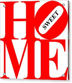 Home Sweet Home 20130713 Red White Black Acrylic Print by Wingsdomain Art and Photography