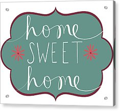 Home Sweet Home Acrylic Print by Katie Doucette