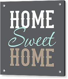 Home Sweet Home Acrylic Print by Tamara Robinson