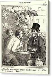 Honoré Daumier French, 1808 - 1879. Voyons Acrylic Print