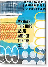 Hope Is An Anchor For The Soul- Contemporary Scripture Art Acrylic Print by Linda Woods