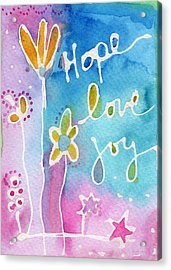 Hope Love Joy Acrylic Print by Linda Woods