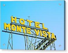 Hotel Monte Vista Acrylic Print