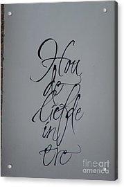 Hou De Liefde In Ere Acrylic Print