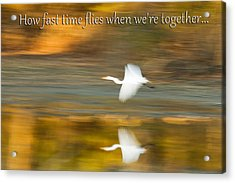 How Fast Time Flies When We're Together Acrylic Print by Jeff Abrahamson