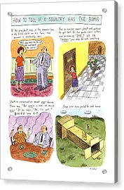How To Tell If A Country Has The Bomb Acrylic Print by Roz Chast