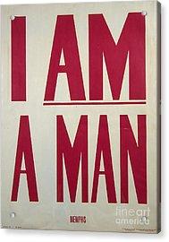I Am A Man Acrylic Print by Baltzgar