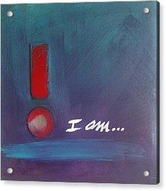I Am Acrylic Print