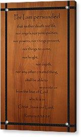 I Am Persuaded Romans Scripture Acrylic Print