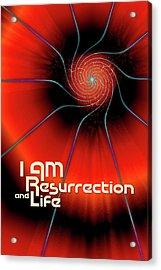 I Am Resurrection And Life Acrylic Print