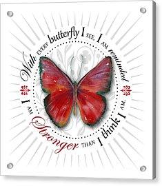 I Am Stronger Than I Think I Am Acrylic Print by Amy Kirkpatrick
