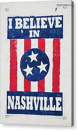 I Believe In Nashville, Sign, Downtown Acrylic Print