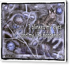 I Blinked My Eyes Acrylic Print
