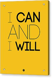 I Can And I Will Poster 2 Acrylic Print by Naxart Studio