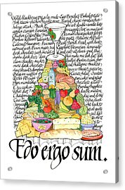 I Eat Therefore I Am Acrylic Print