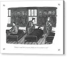 I Hate To Sound Like A Sergeant Acrylic Print by Sydney Hoff