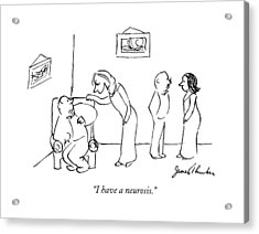 I Have A Neurosis Acrylic Print by James Thurber