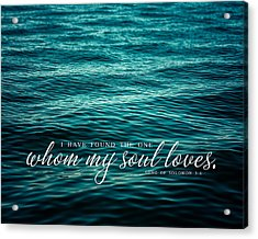 I Have Found The One Whom My Soul Loves. Acrylic Print