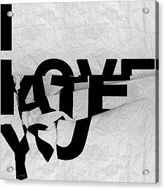 I Have You Acrylic Print