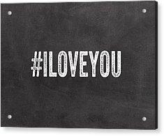 I Love You - Greeting Card Acrylic Print by Linda Woods