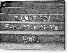 I Love You Every Step Of The Way Acrylic Print