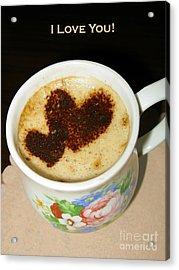 I Love You. Hearts In Coffee Series Acrylic Print by Ausra Huntington nee Paulauskaite