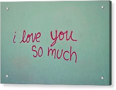 I Love You So Much Acrylic Print