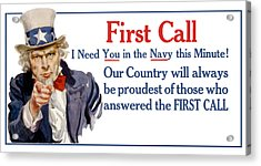 I Need You In The Navy - Uncle Sam Wwi Acrylic Print by War Is Hell Store