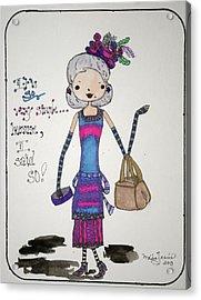 I Said So Acrylic Print by Mary Kay De Jesus