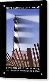I Saw The Lighthouse Move Acrylic Print by Mike McGlothlen