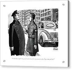 I Told Him To Pull Acrylic Print by Peter Arno