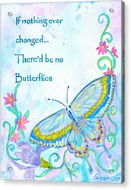 If Nothing Ever Changed Acrylic Print by Denise Hoag
