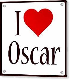 #ilovemyname #oscar #iloveit #yay #aww Acrylic Print