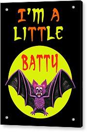 I'm A Little Batty Acrylic Print by Amy Vangsgard