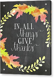 In All Things Give Thanks Chalkboard Acrylic Print by Amy Cummings