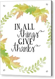 In All Things Give Thanks White Acrylic Print by Amy Cummings